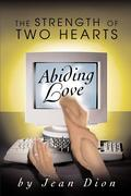 Abiding Love: The Strength of Two Hearts
