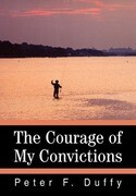 The Courage of My Convictions