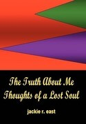 The Truth about Me: Thoughts of a Lost Soul
