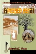 Famished Heart: A Fact-Based Novel of Discovery and Loss...