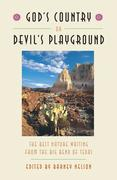 God's Country or Devil's Playground: An Anthology of Nature Writing from the Big Bend of Texas