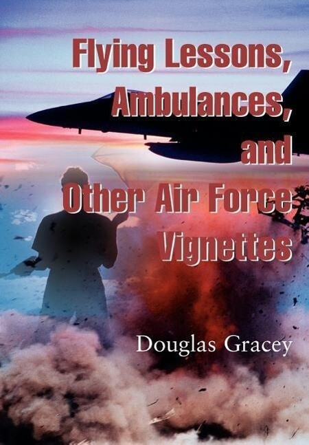 Flying Lessons, Ambulances, and other Air Force...