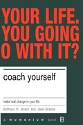 Coach Yourself: Make Real Changes in Your Life