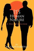 It's Human Nature: A Story Collection