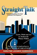Straight Talk: Stimulating Ideas for True Academic Development