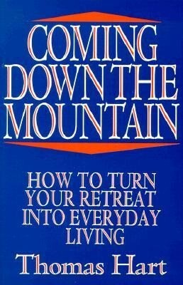 Coming Down the Mountain: How to Turn Your Retreat Into Everyday Living als Taschenbuch