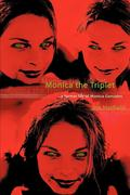 Monica the Triplet: ...a Former Life of Monica Gonzales