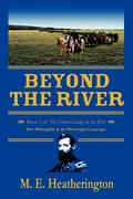 Beyond the River: Book 1 of the Union Cavalry in the West Bart Willoughby & the Mississippi Campaign