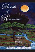 Seeds of Remembrance: A Book of Poetry