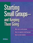 Starting Small Groups and Keeping Them Going