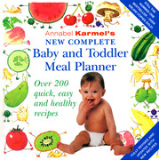 Annabel Karmel's New Complete Baby & Toddler Meal Planner -
