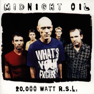 20000 Watt RSL-The Midnight Oil Collection