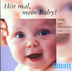 Eltern - Hör mal,mein Baby-Musik z.Verwöhnen