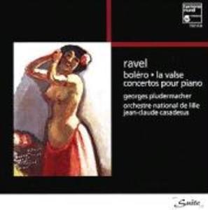 Bolero/La Valse/Concertos Pour Piano als CD