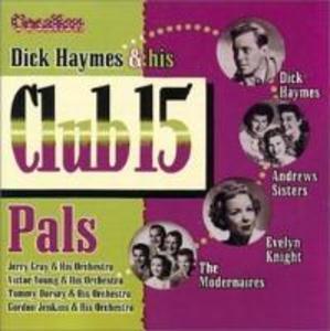 Dick Haymes & His Club 15 Pals als CD