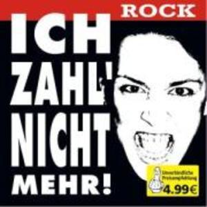 Ich Zahl Nicht Mehr-Rock als CD