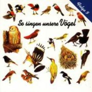 So Singen Unsere Vögel 5
