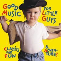 Good Music For Little Guys