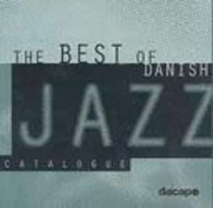 The Best Of Danish Jazz