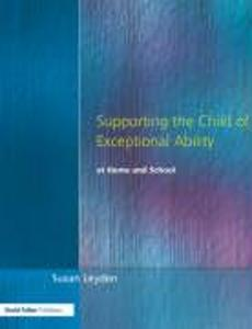 Supporting the Child of Exceptional Ability at Home and School als Taschenbuch