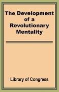 The Development of a Revolutionary Mentality