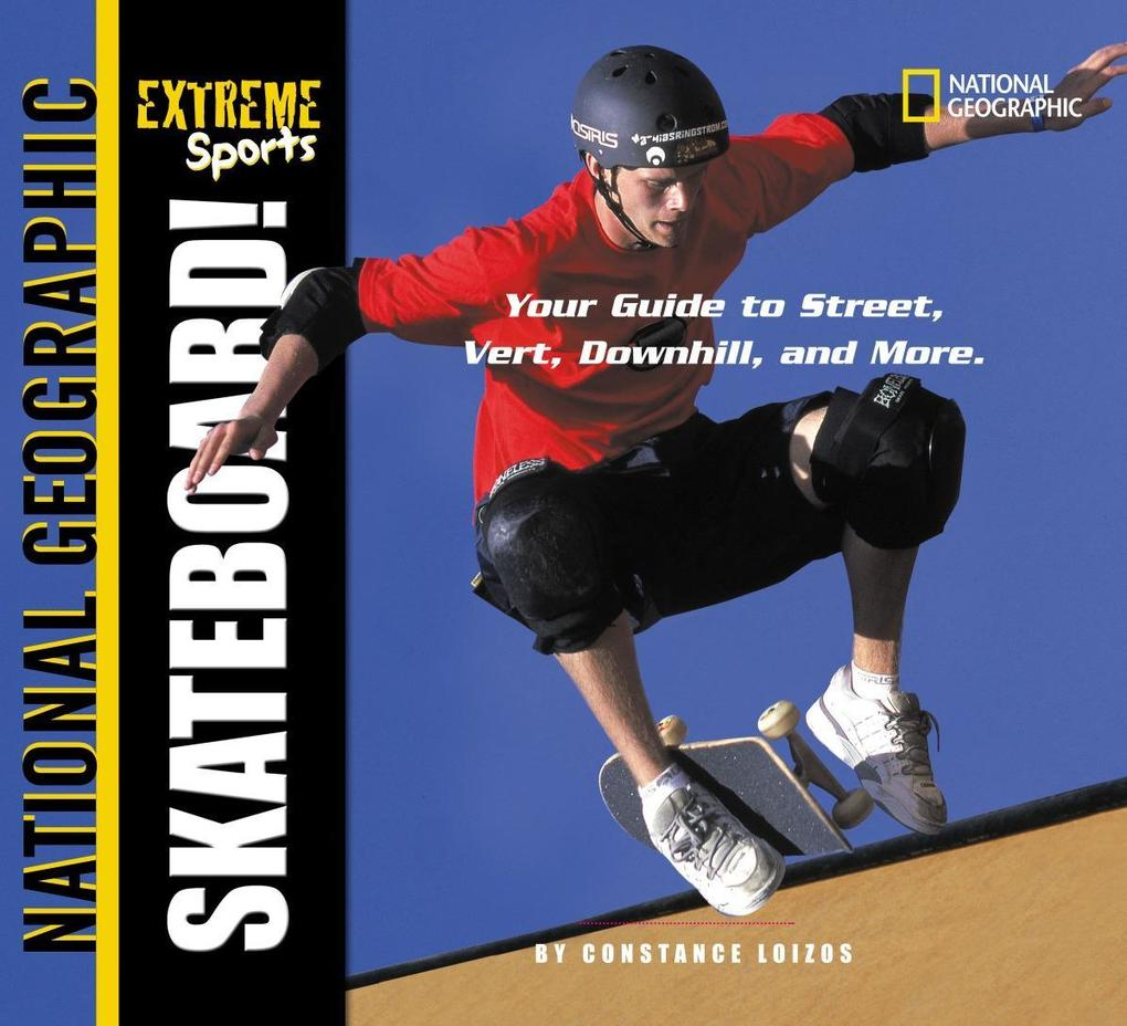 Extreme Sports: Skateboarding: Your Guide to Street, Vert, Downhill, and More als Taschenbuch
