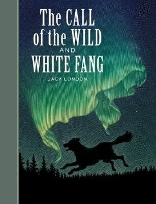 The Call of the Wild and White Fang als Buch (gebunden)