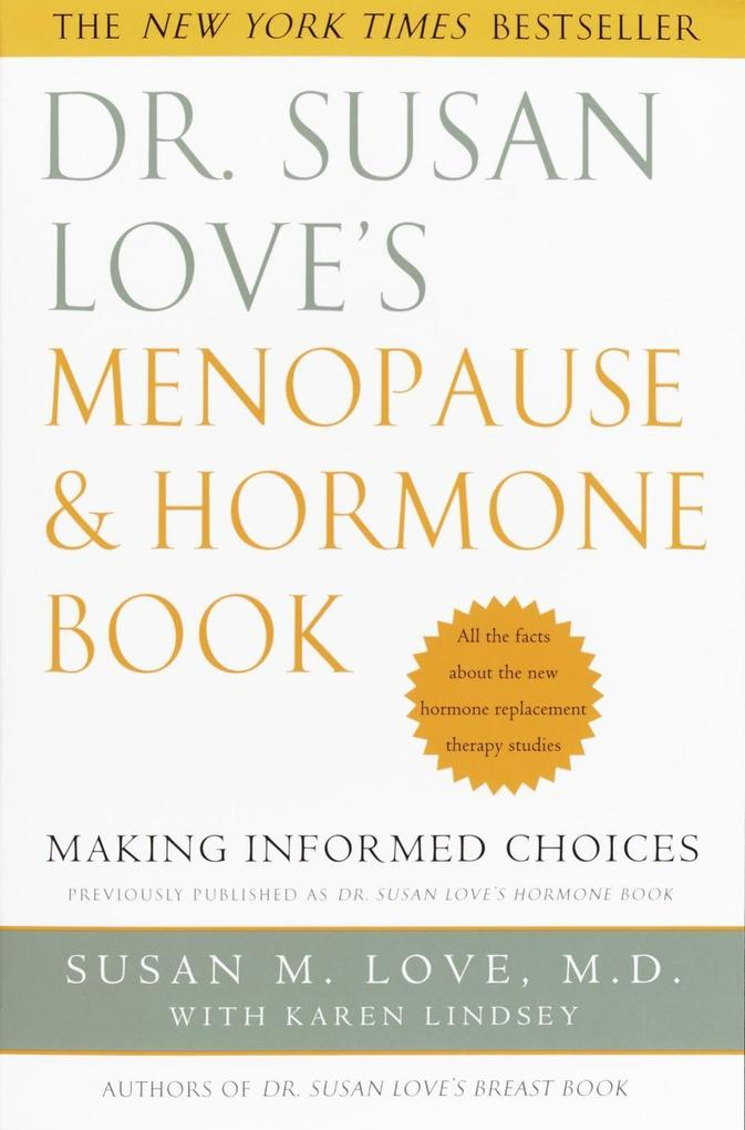 Dr. Susan Love's Menopause and Hormone Book: Making Informed Choices All the Facts about the New Hormone Replacement Therapy Studies als Taschenbuch