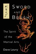 Sword and Brush: The Spirit of the Martial Arts