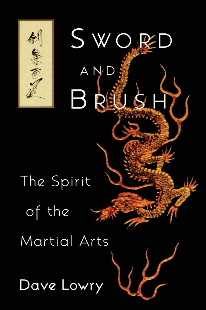 Sword and Brush: The Spirit of the Martial Arts als Taschenbuch