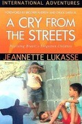 A Cry from the Streets: International Adventures
