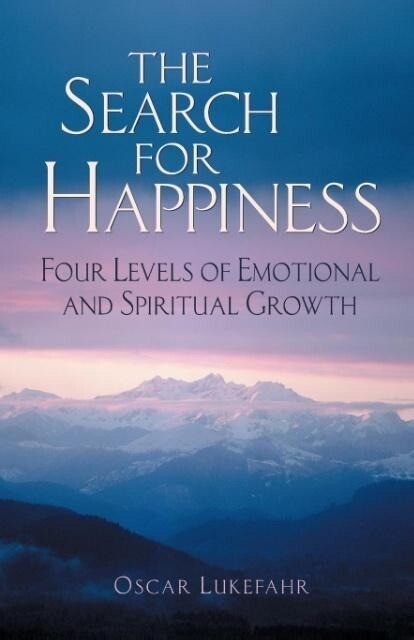 The Search for Happiness: Four Levels of Emotional and Spiritual Growth als Taschenbuch