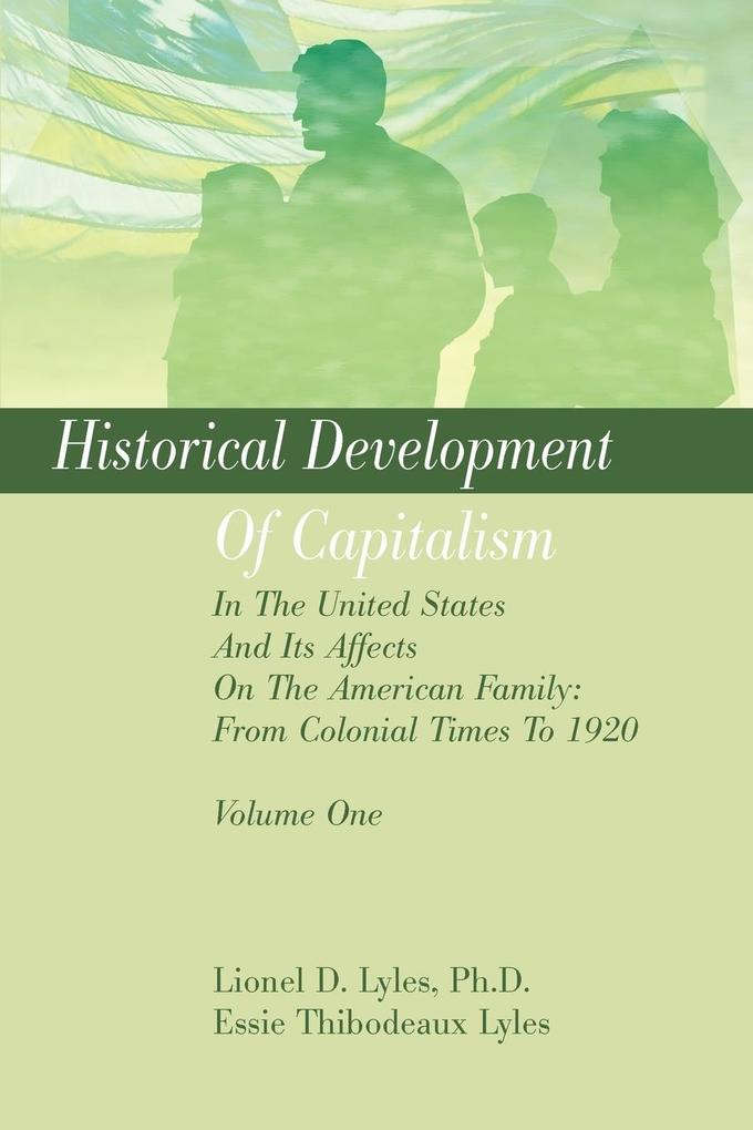 Historical Development Of Capitalism In The United States And Its Affects On The American Family als Taschenbuch