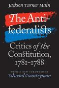 The Antifederalists: Critics of the Constitution, 1781-1788
