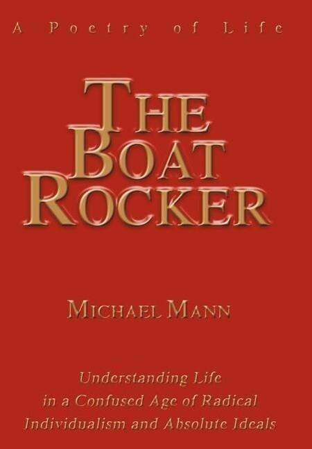 The Boat Rocker: A Poetry of Life als Buch (gebunden)