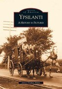 Ypsilanti:: A History in Pictures
