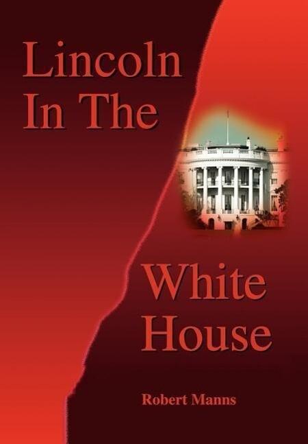 Lincoln In The White House als Buch (gebunden)