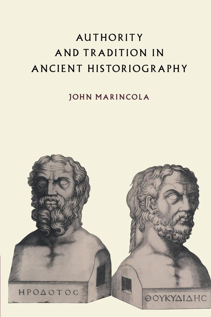 Authority and Tradition in Ancient Historiography als Taschenbuch
