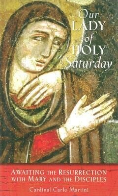 Our Lady of Holy Saturday: Awaiting the Resurrection with Mary and the Disciples als Taschenbuch