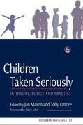 Children Taken Seriously: In Theory, Policy and Practice