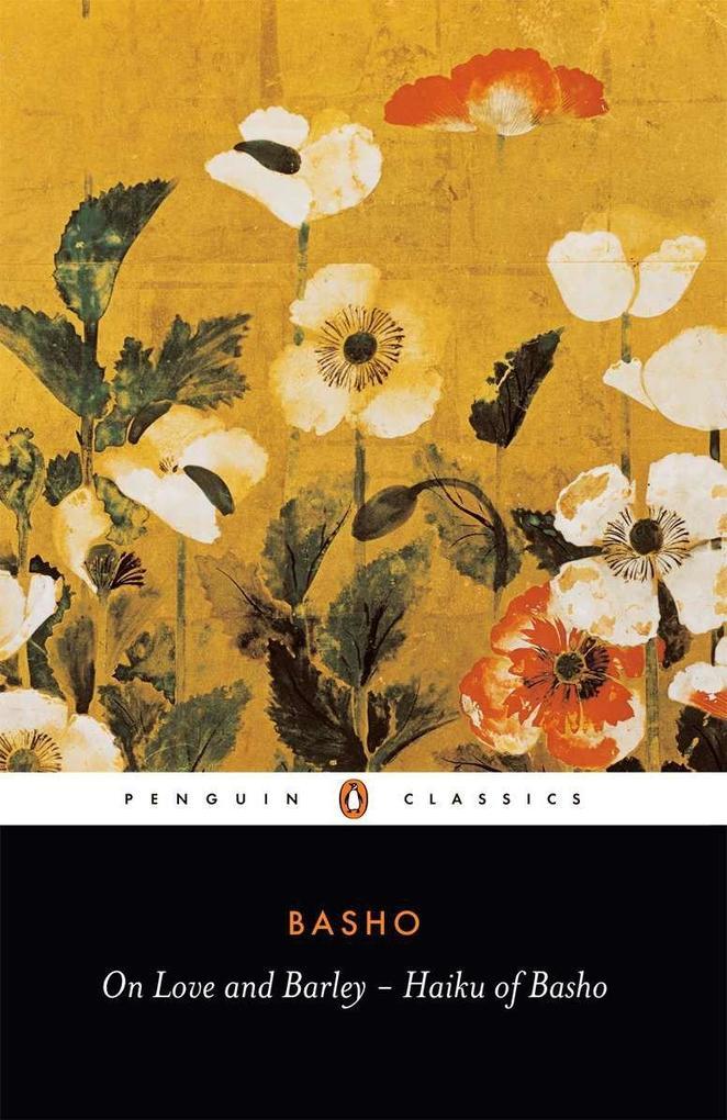 On Love and Barley: Haiku of Basho als Taschenbuch