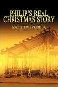 Philip's Real Christmas Story