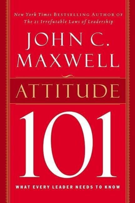 Attitude 101: What Every Leader Needs to Know als Buch (gebunden)