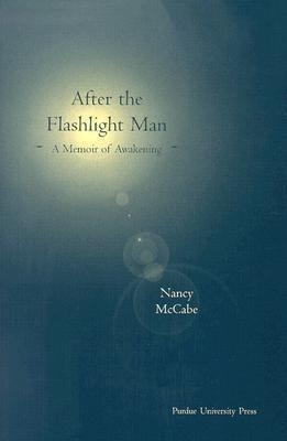 After the Flashlight Man: A Memoir of Awakening als Buch (gebunden)