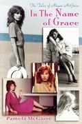 The Tales of Megan McGuire: In the Name of Grace