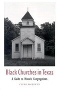 Black Churches in Texas: A Guide to Historic Congregations