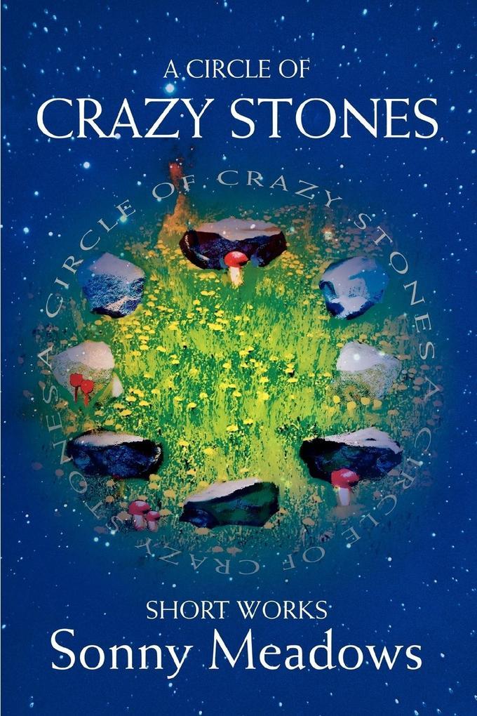 A Circle of Crazy Stones: Short Works als Taschenbuch