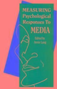 Measuring Psychological Responses To Media Messages als Buch (gebunden)