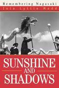 Sunshine and Shadows: Remembering Nagasaki