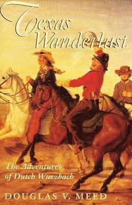 Texas Wanderlust: The Adventures of Ducth Wurzbach als Taschenbuch